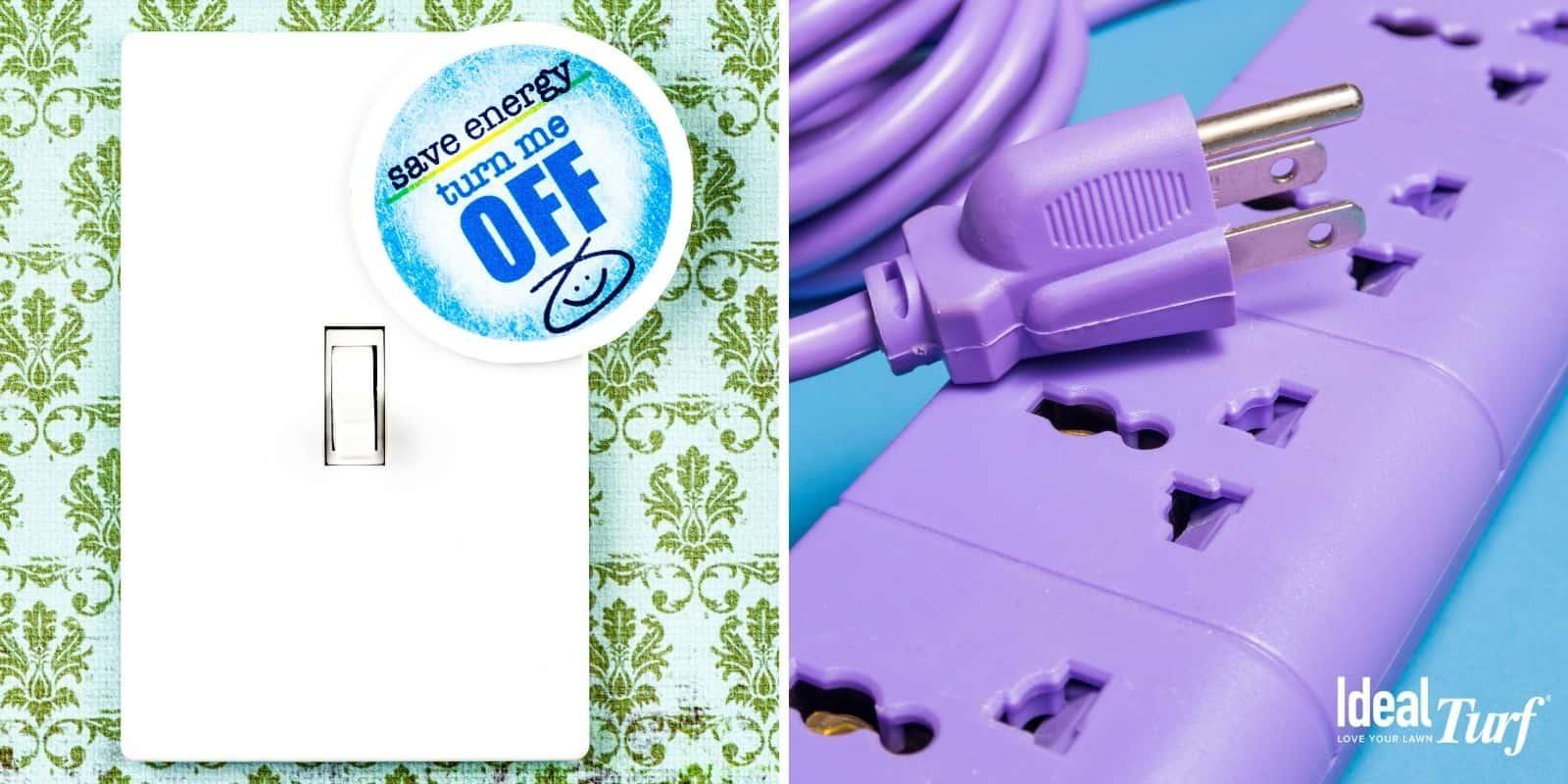 Turn Off Lights & Unplug Unused Electronics
