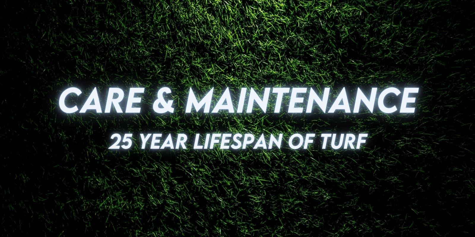 Care & Maintenance Costs [25 Year Lifespan of Turf]