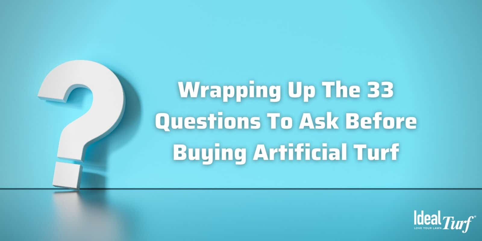 34. Wrapping up Questions Before Buying Turf